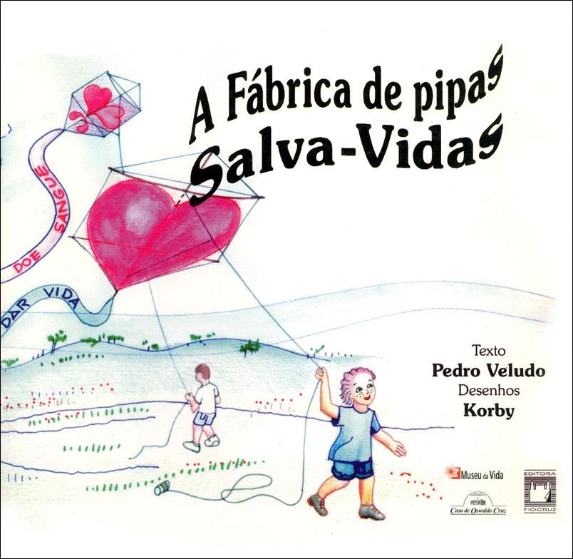 Fábrica de Pipas Salva-Vidas, A  - Livraria Virtual da Editora Fiocruz