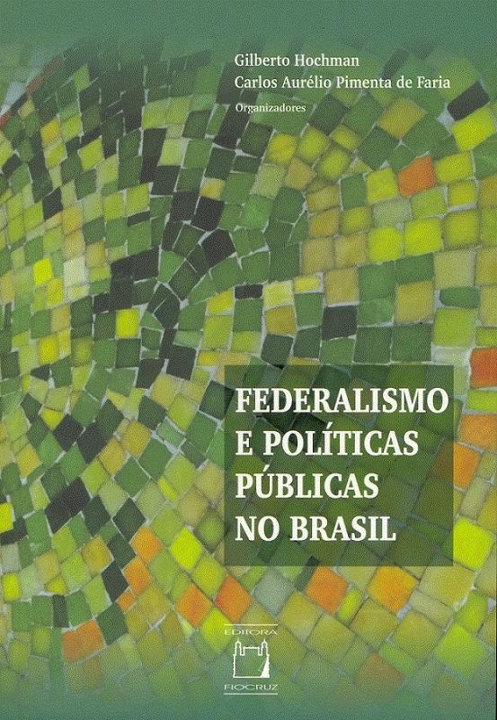 Federalismo e Políticas Públicas no Brasil  - Livraria Virtual da Editora Fiocruz