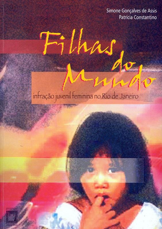 Filhas do Mundo: infração juvenil feminina no Rio de Janeiro  - Livraria Virtual da Editora Fiocruz