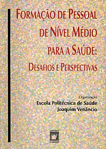 Formação de Pessoal de Nível Médio para a Saúde: desafios e perspectivas  - Livraria Virtual da Editora Fiocruz