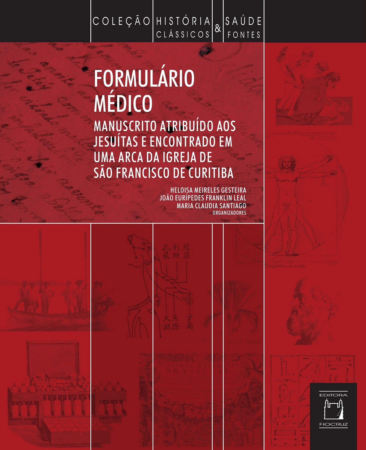 Formulário Médico: manuscrito atribuído aos jesuítas e encontrado em uma arca da Igreja de São Francisco de Curitiba  - Livraria Virtual da Editora Fiocruz