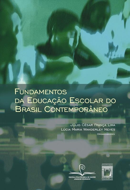 Fundamentos da Educação Escolar do Brasil Contemporâneo  - Livraria Virtual da Editora Fiocruz