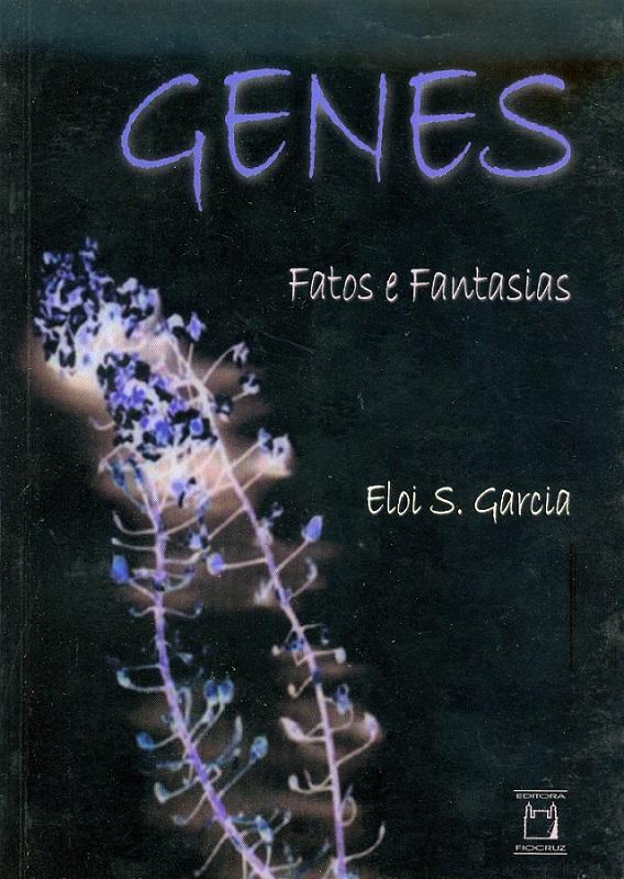 Genes: Fatos e Fantasias  - Livraria Virtual da Editora Fiocruz