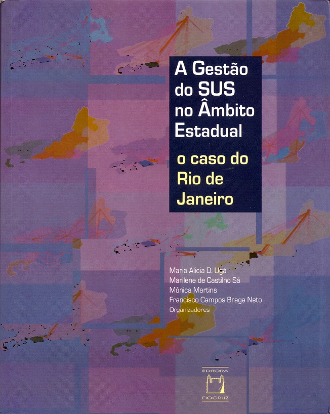 Gestão do SUS no Âmbito Estadual: o caso do Rio de Janeiro, A  - Livraria Virtual da Editora Fiocruz