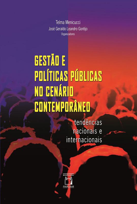 Gestão e Políticas Públicas no Cenário Contemporâneo: tendências nacionais e internacionais  - Livraria Virtual da Editora Fiocruz