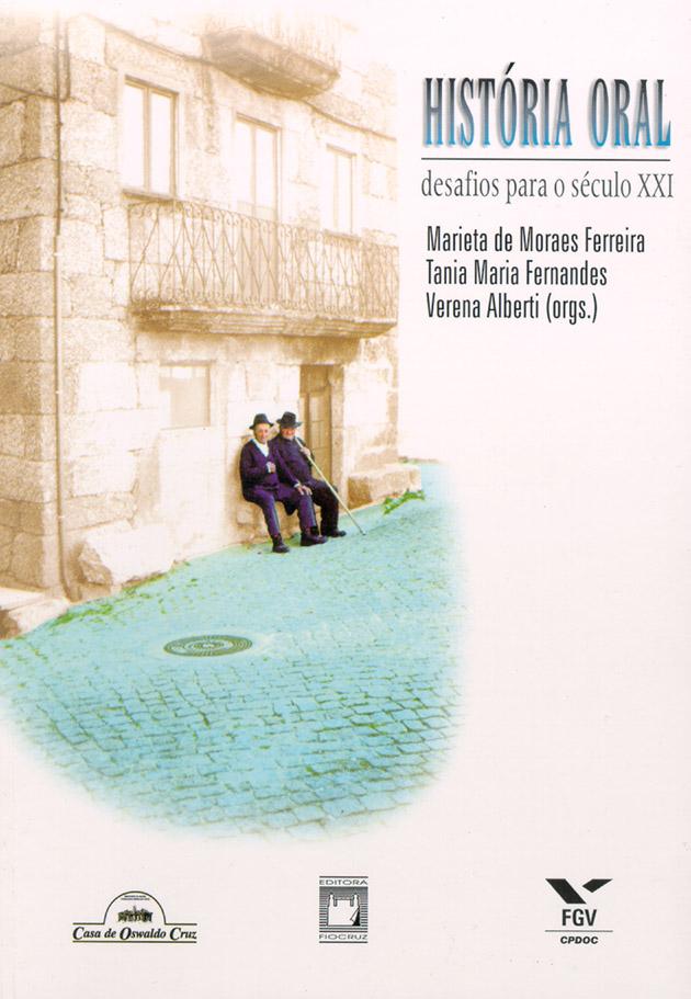 História Oral: desafios para o século XXI  - Livraria Virtual da Editora Fiocruz