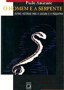 Homem e a Serpente: outras histórias para a loucura e a psiquiatria, O  - Livraria Virtual da Editora Fiocruz