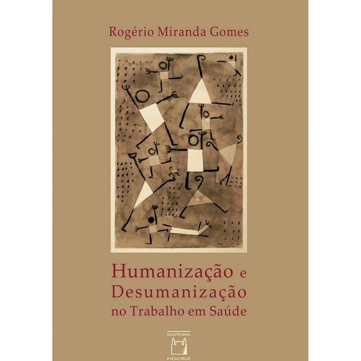 Humanização e Desumanização no Trabalho em Saúde  - Livraria Virtual da Editora Fiocruz