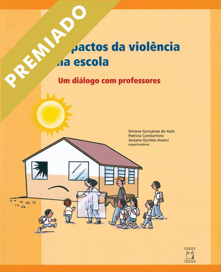 Impactos da Violência na Escola: um diálogo com professores  - Livraria Virtual da Editora Fiocruz