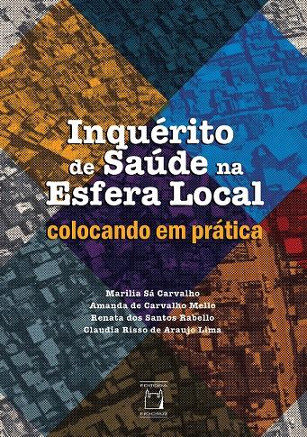 Inquérito de Saúde na Esfera Local: colocando em prática  - Livraria Virtual da Editora Fiocruz