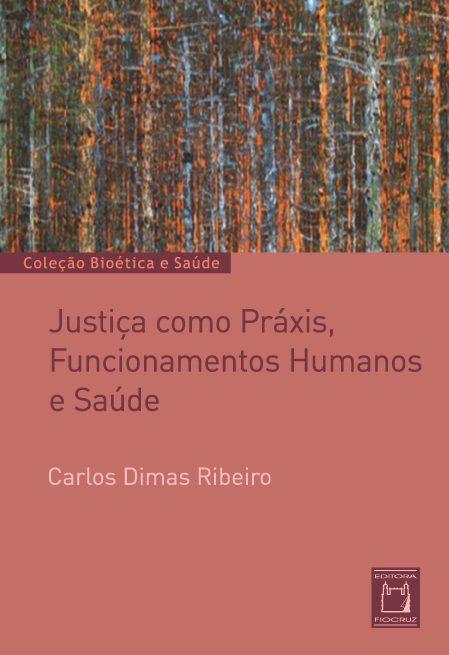 Justiça como Práxis, Funcionamentos Humanos e Saúde  - Livraria Virtual da Editora Fiocruz