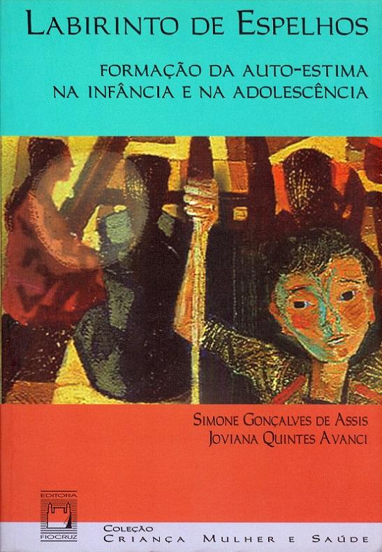 Labirinto de Espelhos: formação da autoestima na infância e adolescência  - Livraria Virtual da Editora Fiocruz