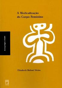Medicalização do Corpo Feminino, A  - Livraria Virtual da Editora Fiocruz
