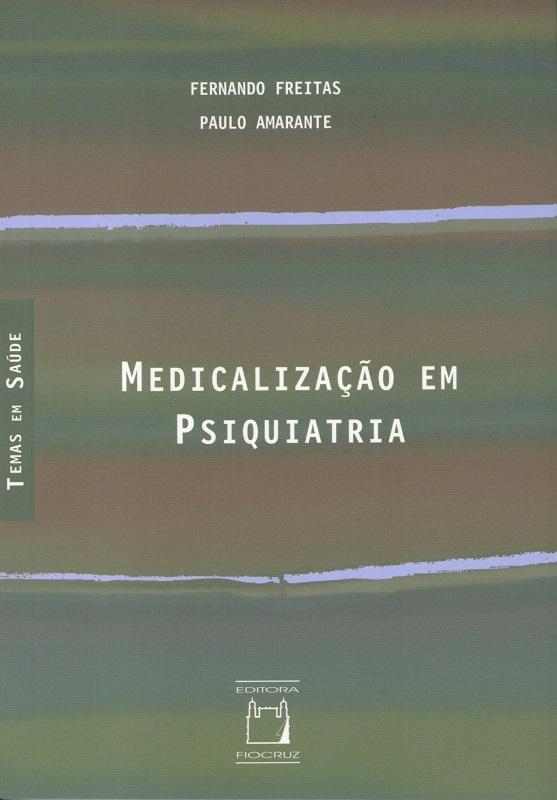 Medicalização em Psiquiatria  - Livraria Virtual da Editora Fiocruz