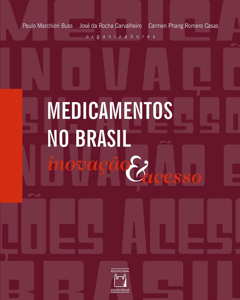 Medicamentos no Brasil: inovação e acesso  - Livraria Virtual da Editora Fiocruz