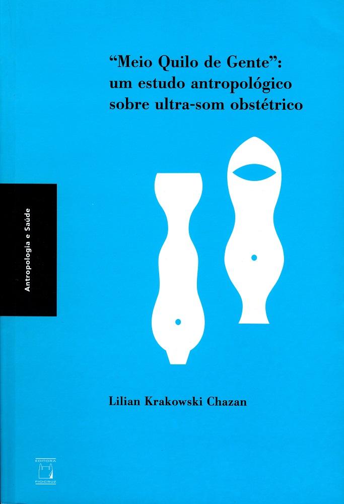 Meio Quilo de Gente: um estudo antropológico sobre ultrassom obstétrico  - Livraria Virtual da Editora Fiocruz