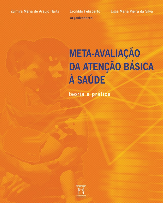 Meta-Avaliação da Atenção Básica à Saúde: teoria e prática  - Livraria Virtual da Editora Fiocruz