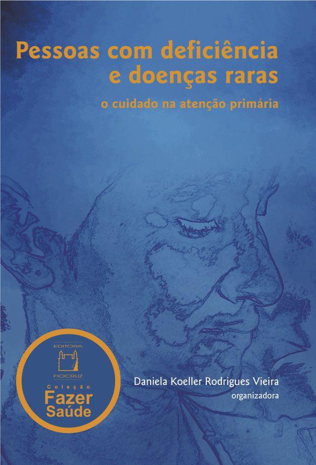 Pessoas com deficiência e doenças raras: o cuidado na atenção primária  - Livraria Virtual da Editora Fiocruz
