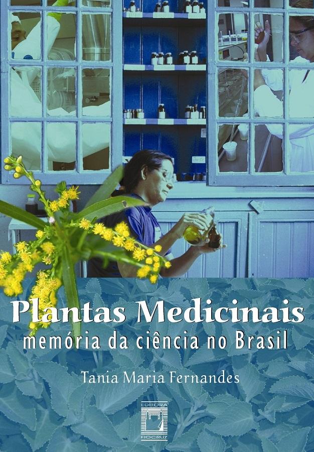 Plantas Medicinais: memória da ciência no Brasil  - Livraria Virtual da Editora Fiocruz
