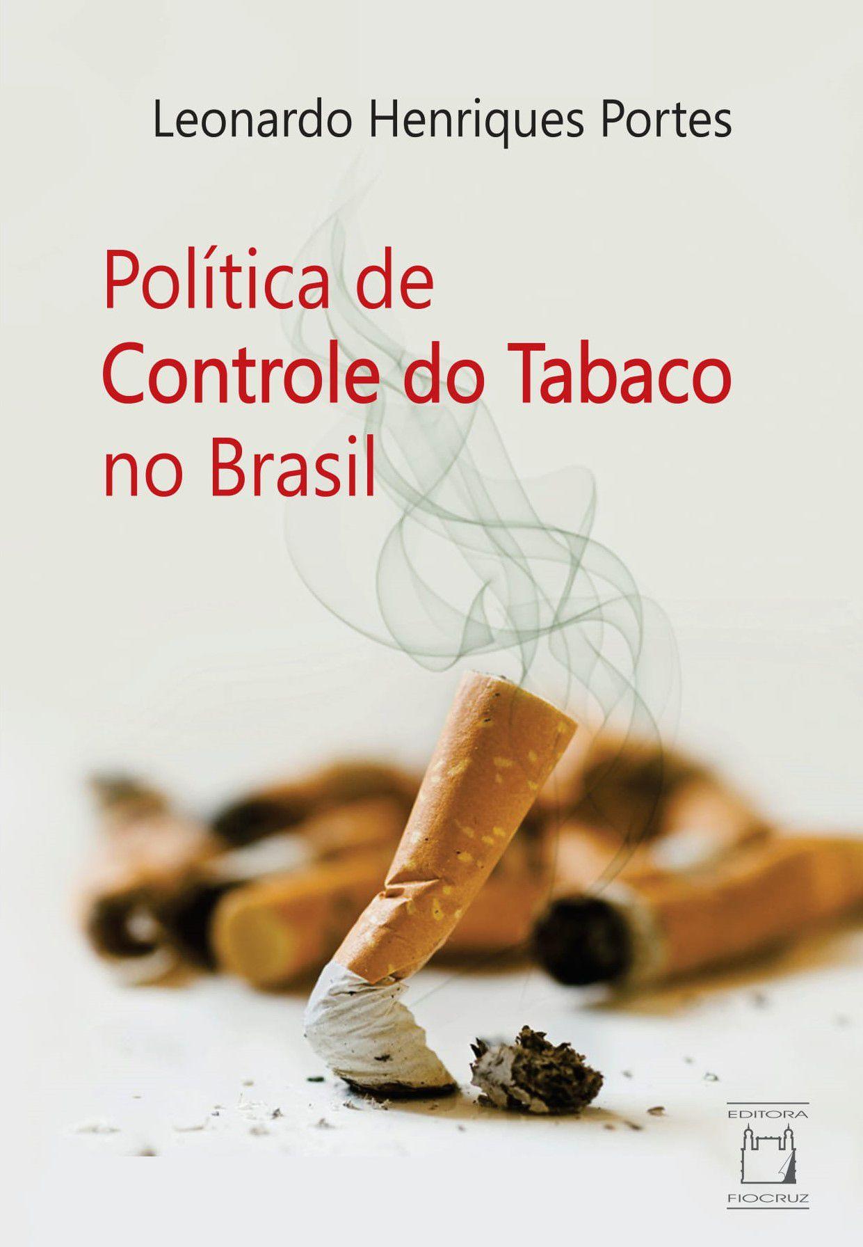 Política de Controle do Tabaco no Brasil  - Livraria Virtual da Editora Fiocruz