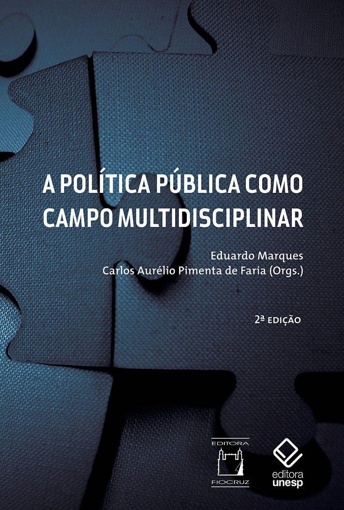 Política Pública como Campo Multidisciplinar, A  - Livraria Virtual da Editora Fiocruz