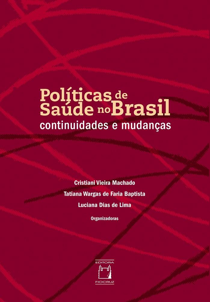 Políticas de Saúde no Brasil: continuidades e mudanças  - Livraria Virtual da Editora Fiocruz