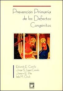 Prevención Primaria de los Defectos Congénitos  - Livraria Virtual da Editora Fiocruz