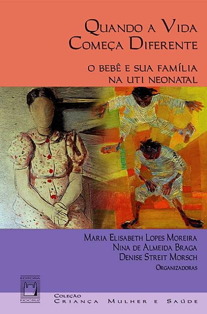 Quando a Vida Começa Diferente: o bebê e sua família na UTI neonatal  - Livraria Virtual da Editora Fiocruz