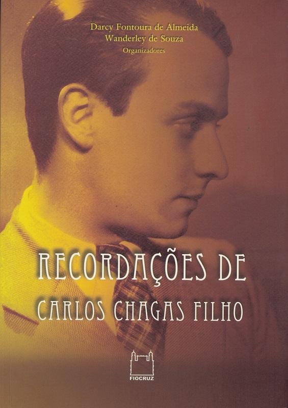Recordações de Carlos Chagas Filho  - Livraria Virtual da Editora Fiocruz