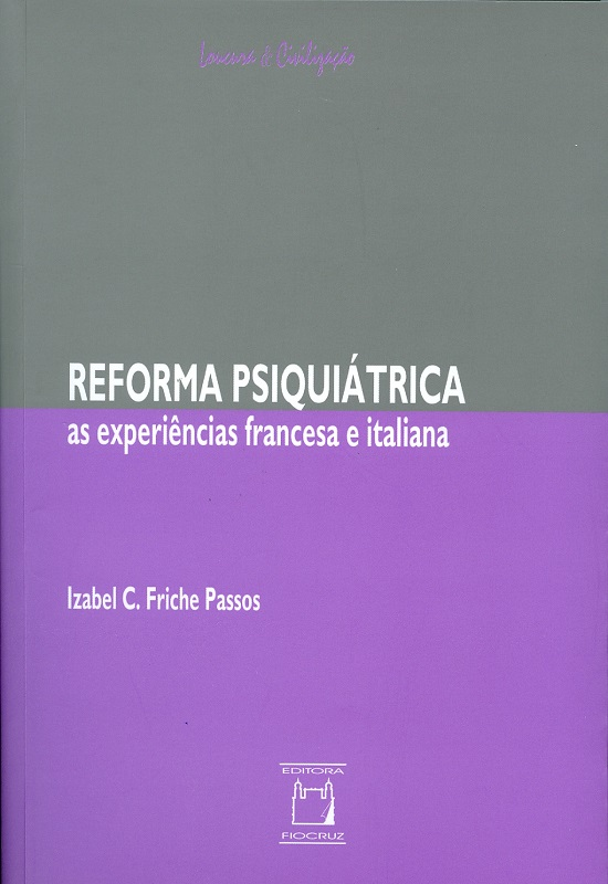 Reforma Psiquiátrica: as experiências francesa e italiana  - Livraria Virtual da Editora Fiocruz