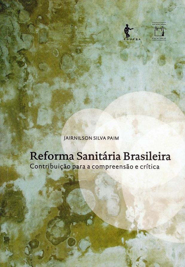Reforma Sanitária Brasileira: contribuição para a compreensão e crítica  - Livraria Virtual da Editora Fiocruz