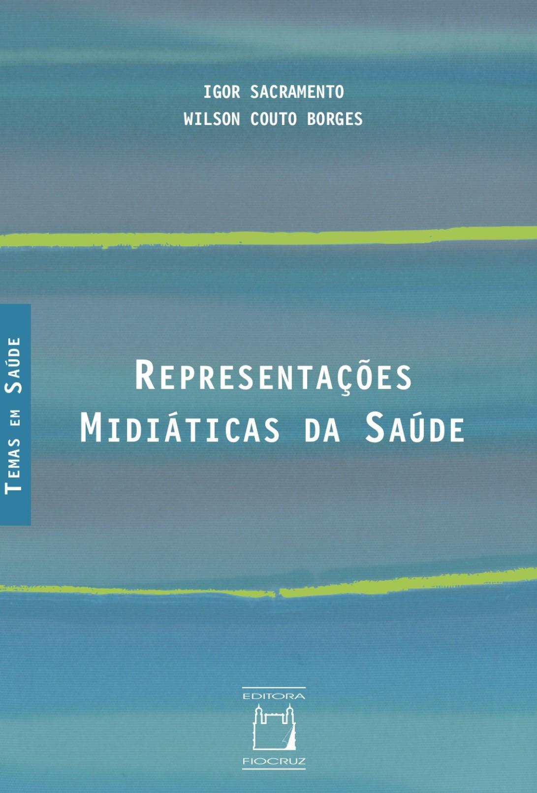 Representações Midiáticas da Saúde  - Livraria Virtual da Editora Fiocruz