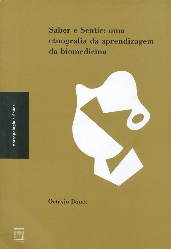 Saber e Sentir: uma etnografia da aprendizagem da biomedicina  - Livraria Virtual da Editora Fiocruz