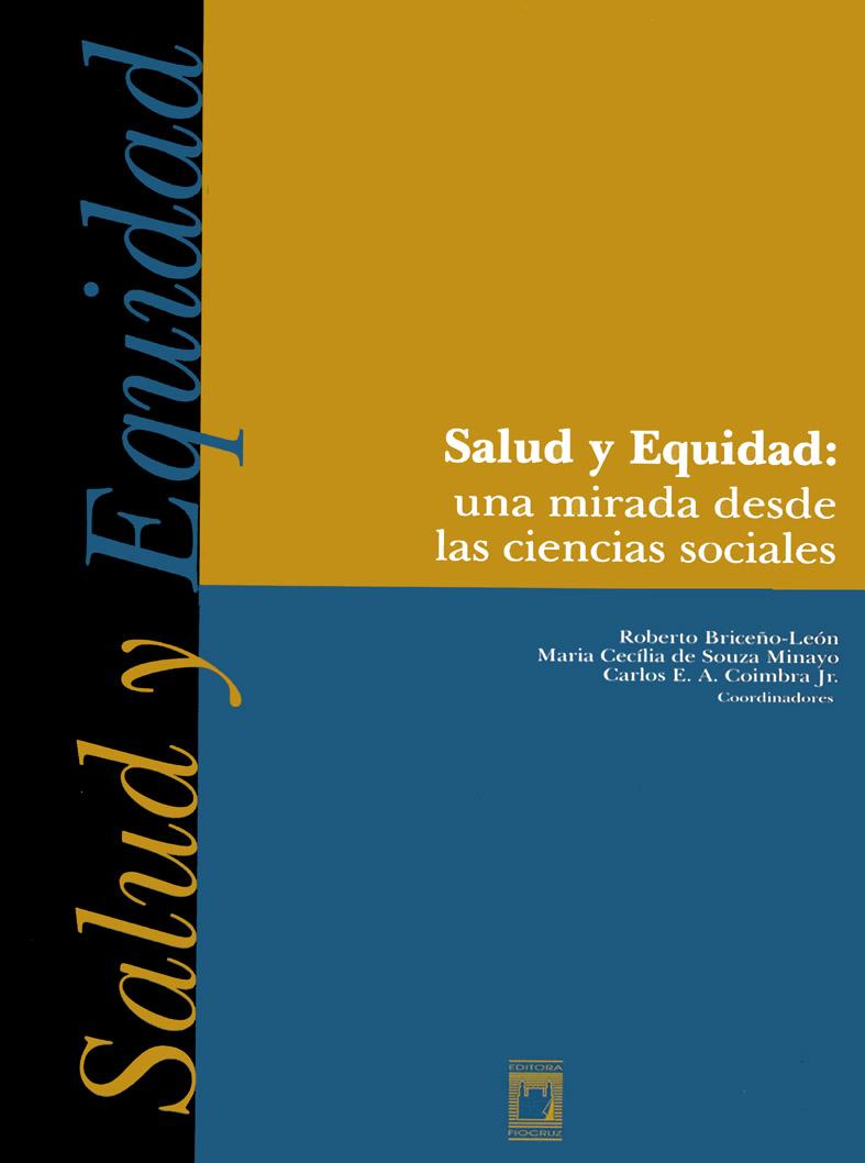 Salud y Equidad: una mirada desde las ciencias sociales  - Livraria Virtual da Editora Fiocruz