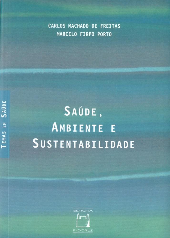 Saúde, Ambiente e Sustentabilidade  - Livraria Virtual da Editora Fiocruz
