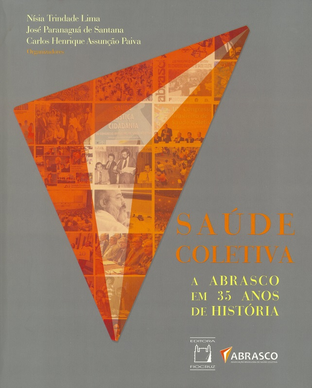 Saúde Coletiva: a Abrasco em 35 anos de história  - Livraria Virtual da Editora Fiocruz