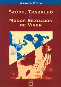 Saúde, Trabalho e Modos Sexuados de Viver  - Livraria Virtual da Editora Fiocruz