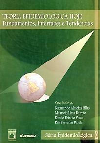 Teoria Epidemiológica Hoje: fundamentos, interfaces e tendências - vol. 2  - Livraria Virtual da Editora Fiocruz