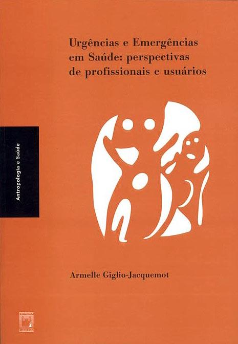 Urgências e Emergências em Saúde: perspectivas de profissionais e usuários  - Livraria Virtual da Editora Fiocruz