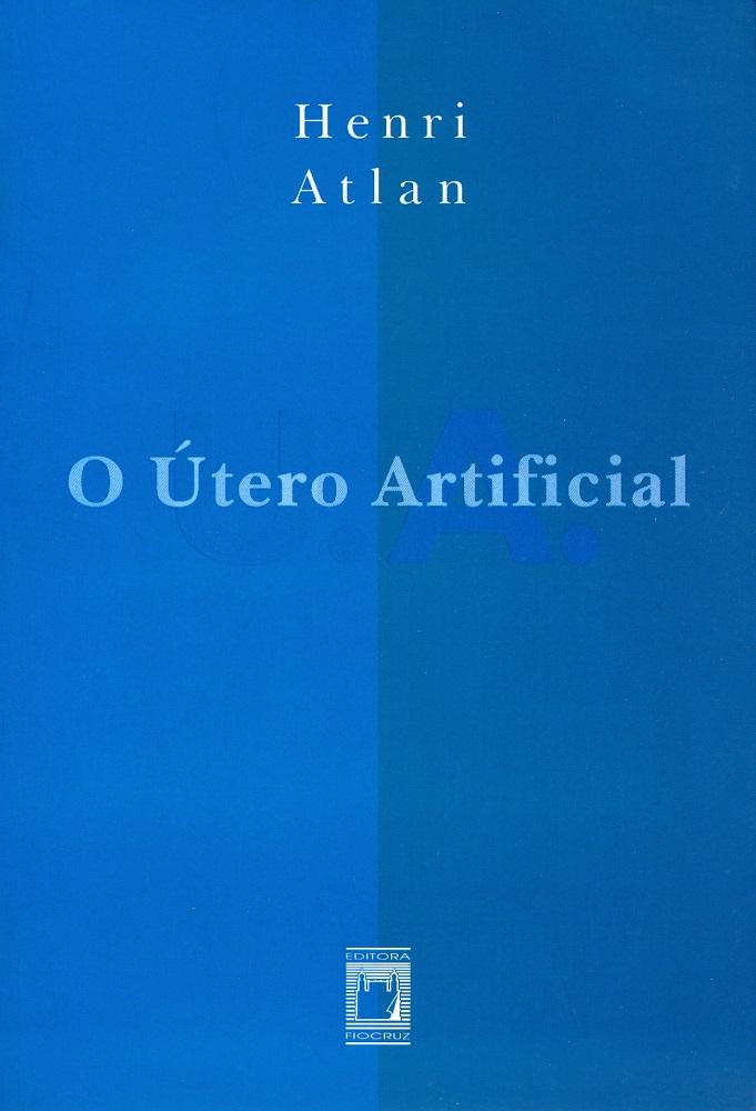 Útero Artificial, O  - Livraria Virtual da Editora Fiocruz