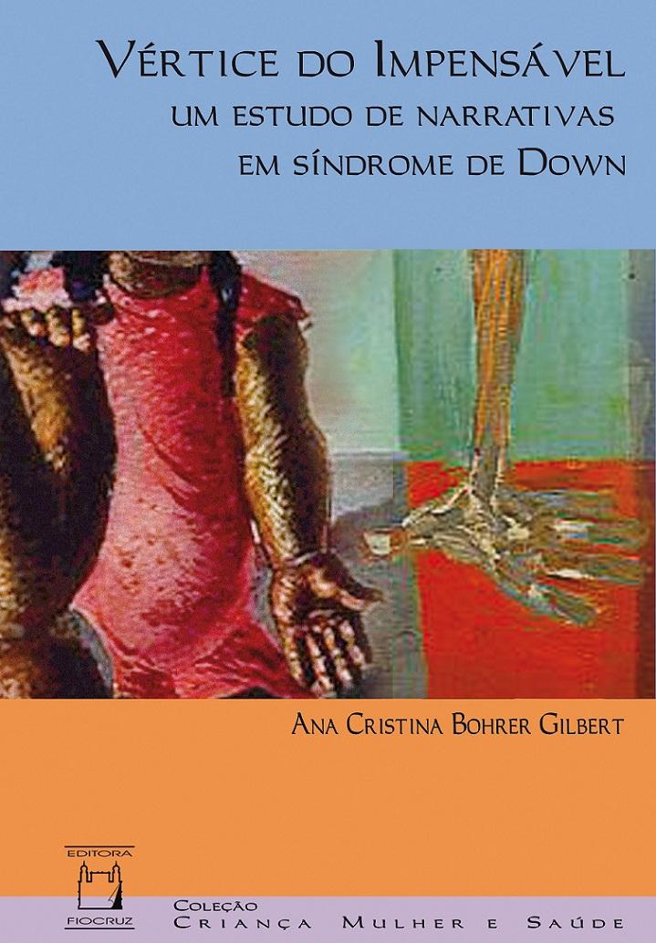 Vértice do Impensável: um estudo de narrativas em síndrome de Down  - Livraria Virtual da Editora Fiocruz