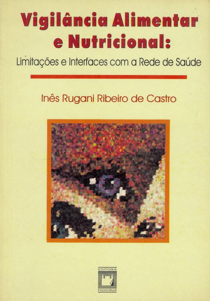Vigilância Alimentar e Nutricional: limitações e interfaces com a rede de saúde  - Livraria Virtual da Editora Fiocruz