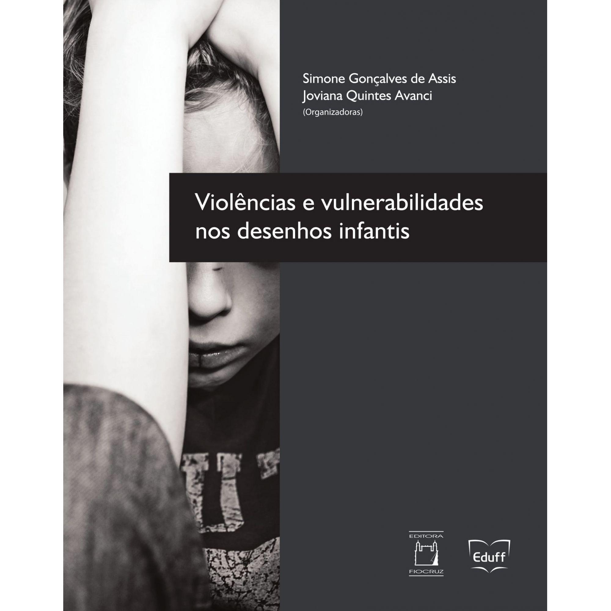 Violências e Vulnerabilidades nos Desenhos Infantis  - Livraria Virtual da Editora Fiocruz
