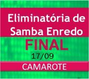 17/09 - CAMAROTES - FINAL de Samba Enredo-Carnaval 2018-