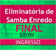 17/09 - INGRESSOS - FINAL de Samba Enredo-Carnaval 2018-