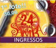 INGRESSOS - 24 Horas de Samba 2017