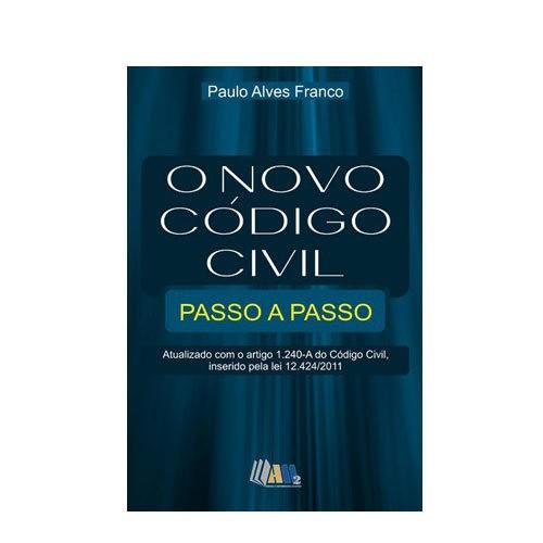 O Novo Código Civil Passo a Passo Paulo Alves Franco  - Jurídica On Line