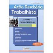 Ação Rescisória Trabalhista - Doutrina e Prática Processual
