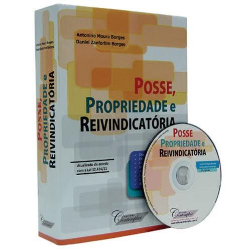 Posse, Propriedade e Reivindicatória 3ª Edição 2012 - Antonio Moura Borges  - Jurídica On Line