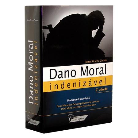 Dano Moral Indenizável 2ª Edição 2013  - Jurídica On Line
